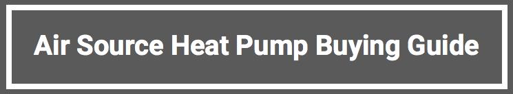 Air Source Heat Pump Buying Guide