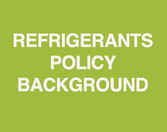 Refrigerants Policy Background